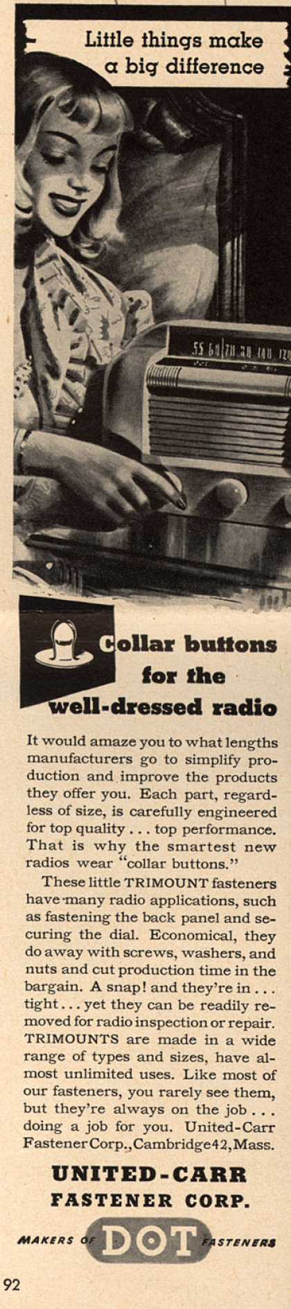United-Carr Fastener Corporation's Trimount Fasteners – Little Things Make a Big Difference. Collar Buttons for the Well-Dressed Radio. (1949)