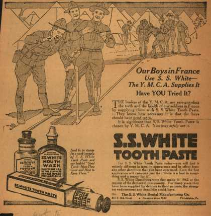 S. S. White Dental Manufacturing Co.'s tooth paste, tooth powder, mouth wash – Our Boys in France use S. S. White (1918)