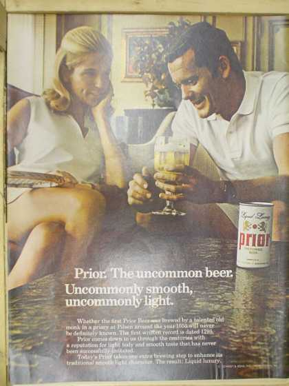 Prior the uncommon beer. Uncommonly smooth uncommonly light. (1968)