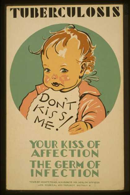 Tuberculosis – Don't kiss me! – Your kiss of affection – the germ of infection / JD. (1936)