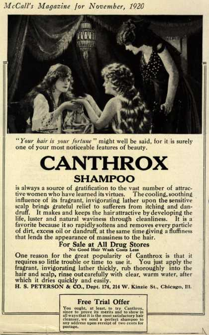 "H.S. Peterson & Company's Canthrox Shampoo – ""Your hair is your fortune"" might well be said, for it is surely one of your most noticeable features of beauty. Canthrox Shampoo. (1920)"
