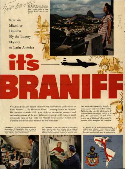 Braniff International Airway's Latin America – Now via Miami or Houston Fly the Luxury Skyway to Latin America It's Braniff (1951)