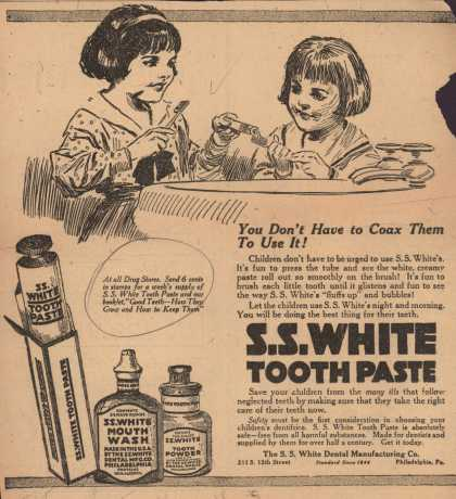 S. S. White Dental Manufacturing Co.'s tooth paste, tooth powder, mouth wash – You Don't Have To Coax Them To Use It (1918)
