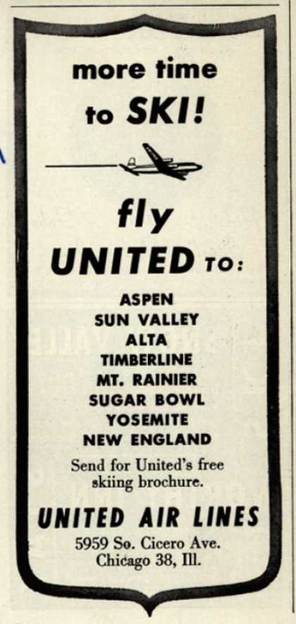 United Air Line's Skiing destinations – more time to SKI! fly United TO: Aspen, Sun Valley, Alta, Timberline, Mt. Ranier, Sugar Bowl, Yosemite, New England (1948)