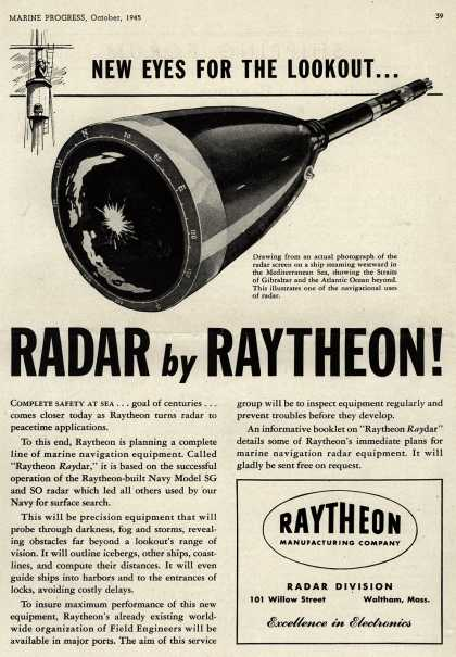 Raytheon Manufacturing Company's Radar – New Eyes For The Lookout... Radar By Raytheon (1945)