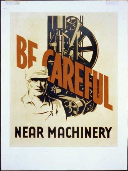 Be careful near machinery. (1936)