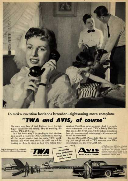 "Trans World Airlines, Avis Rent-A-Car System – To make vacation horizons broader – sightseeing more complete: ""TWA and AVIS, of course"" (1954)"