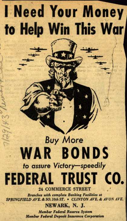 Federal Trust Co.'s War Bonds – I Need Your Money to Help Win This War (1943)