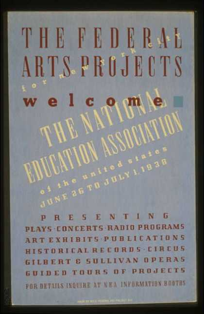 The Federal Arts Projects for New York City welcome the National Education Association of the United States – Presenting plays, concerts, radio prog (1938)