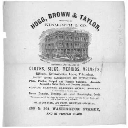 Hogg, Brown & Taylor, successors to Kinmonth & Co. importers and dealers in cloths, silks, merinos, velvets ... all at your usual low prices, wholesal (1865)