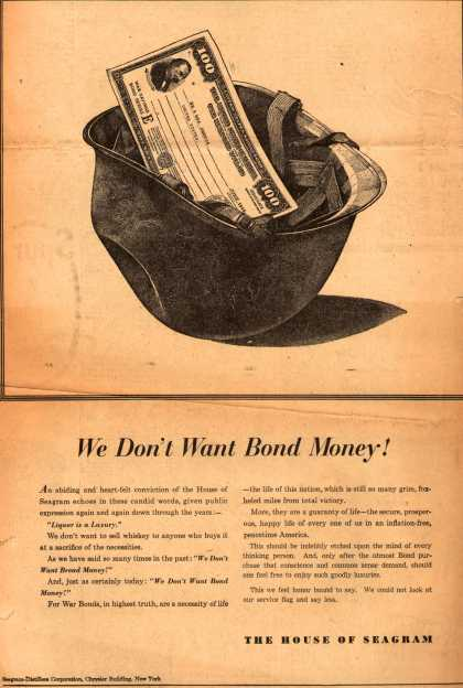 Seagram Distillers Corp.'s War Bonds – We Don't Want Bond Money (1944)