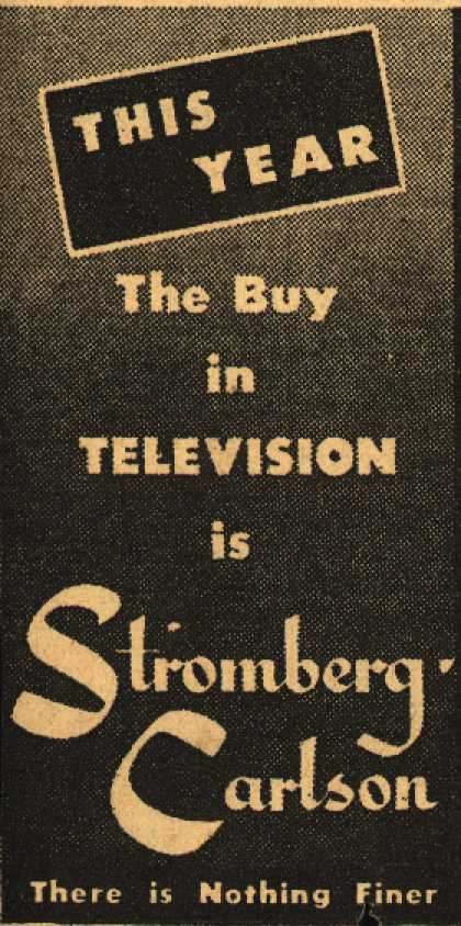 Stromberg-Carlson Company's Televisions – This Year the Buy in Television is Stromberg-Carlson (1949)