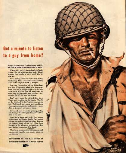 Caterpillar Tractor Co.'s War Bonds – Got a minute to listen to a guy from home? (1943)