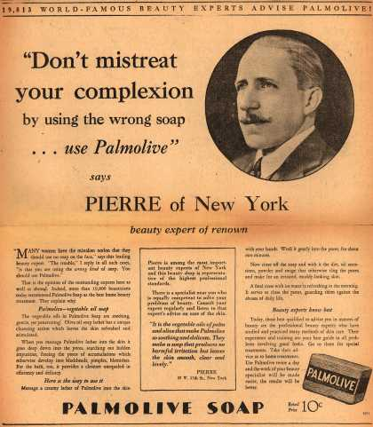 "Palmolive Company's Palmolive Soap – ""Don't mistreat your complexion by using the wrong soap... use Palmolive"" (1930)"