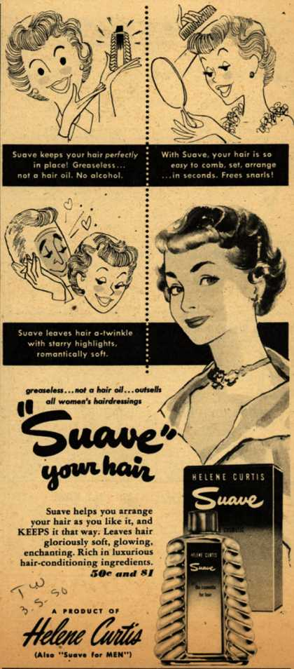 "Helene Curtis Industries Incorporated's Helene Curtis Suave – ""Suave"" your hair (1950)"