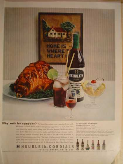 Heublein Cordials Why wait for company (1956)