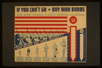 If you can't go – buy war bonds – Our bonds are their security!! – This hotel pledges a 100% payroll allotment. (1941)