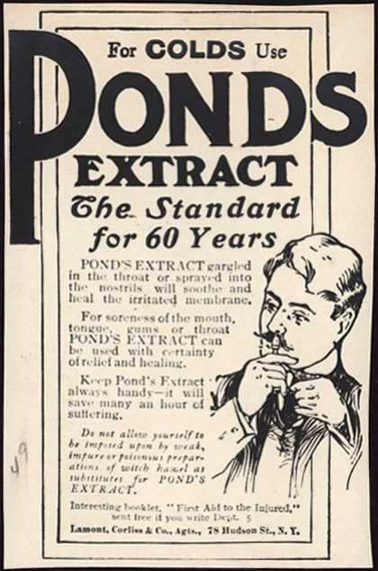 Pond's Extract Co.'s Pond's Extract – For Colds Use Pond's Extract, The Standard for 60 Years. (1907)