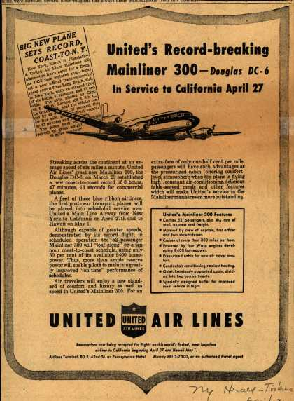United Air Line's Mainliner 300 – United's Record-breaking Mainliner 300 – Douglas DC-6 In Service to California April 27 (1947)