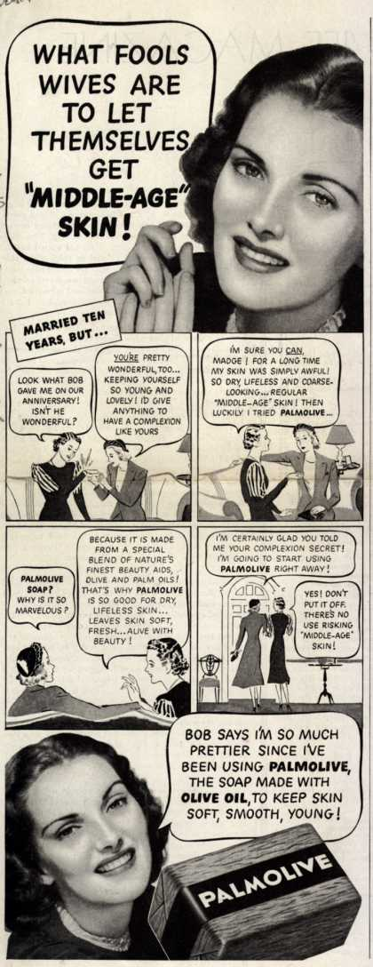 """Palmolive Company's Palmolive Soap – What Fools Wives Are To Let Themselves Get """"Middle-Age"""" Skin (1938)"""