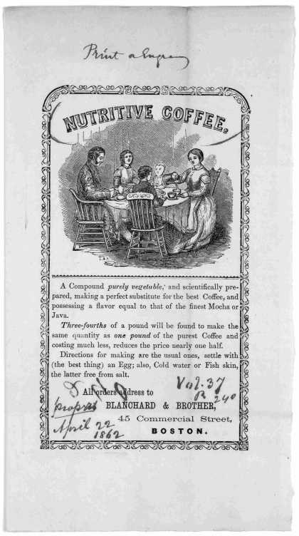 Nutritive coffee. A compound purely vegetable; and scientifically prepared, making a perfect substitute for the best coffee ... Boston, Blanchard & Br (1862)