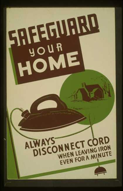 Safeguard your home – always disconnect cord when leaving iron even for a minute. (1940)
