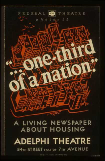 "Federal Theatre presents ""... one-third of a nation"" – A living newspaper about housing / made by WPA Federal Art Project, N.Y.C. (1936)"