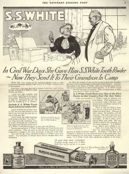 S. S. White Dental Manufacturing Co.'s tooth paste, tooth powder, mouth wash – In Civil War Days She Gave Him S. S. White Tooth Powder – Now They Send It To Their Grandson In Camp (1918)