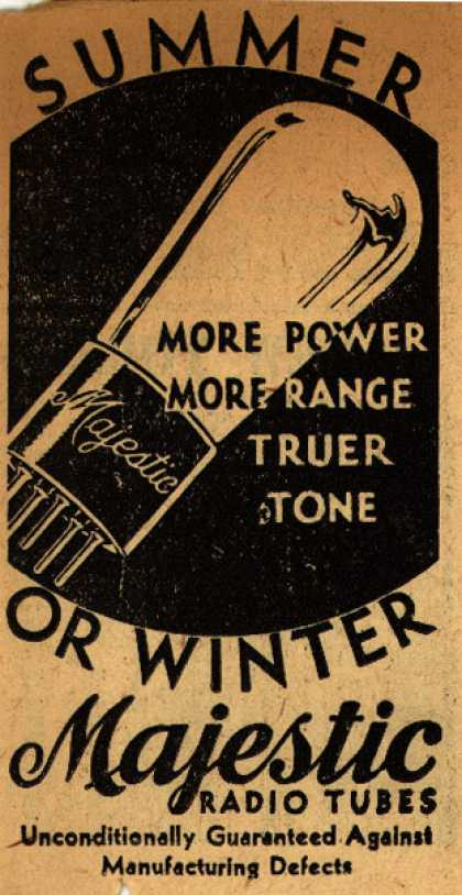 Majestic Radio Tube's Radio Tubes – Summer or Winter More Power More Range Truer Tone (1930)