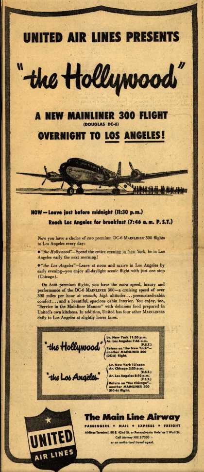 "United Air Line's Los Angeles – UNITED AIR LINES PRESENTS ""the Hollywood"" A NEW MAINLINER 300 FLIGHT OVERNIGHT TO LOS ANGELES (1947)"
