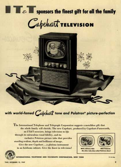 International Telephone and Telegraph Corporation's Capehart Television – IT&T Sponsors the Finest Gift for All the Family, Capehart Television with World-Famed Capehart Tone and Polatron Picture-Perfection (1949)