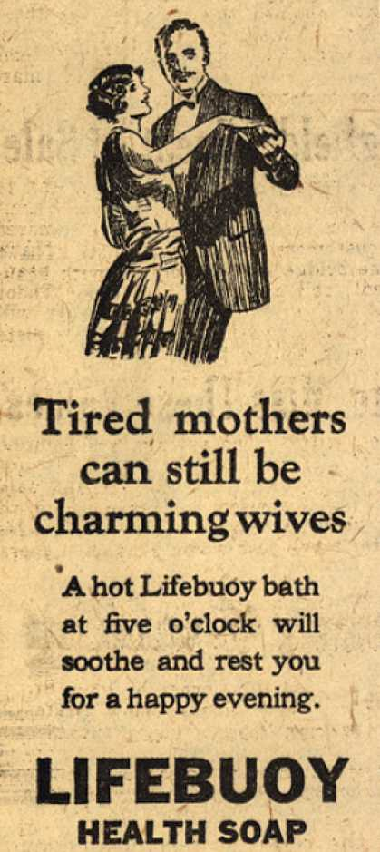 Lever Brothers Company's Lifebuoy Health Soap – Tired mothers can still be charming wives (1924)