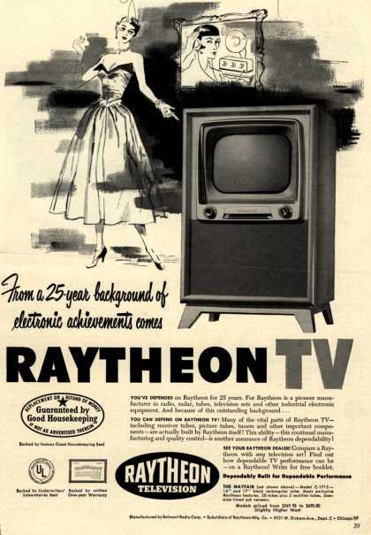 Raytheon Manufacturing Company's Television – From a 25-year background of electronic achievements comes Raytheon TV (1951)