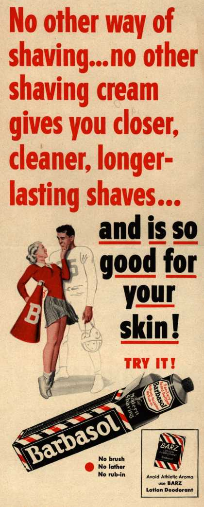 Barbasol – No other way of shaving... no other shaving cream gives you closer, cleaner, long-lasting shaves (1950)