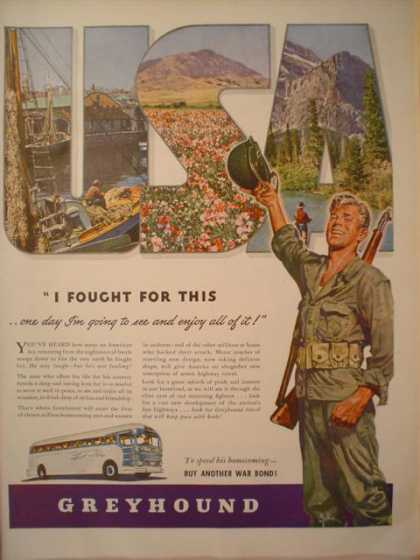 Greyhound Bus lines War I fought for this (1944)