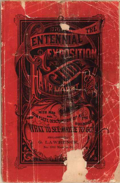 G. Lawrence's Centennial Exposition – The Centennial Exposition Guide (1876)
