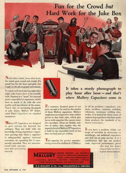 P.R. Mallory and Company, Incorporated's Mallory FP Capacitors – Fun for the Crowd BUT Hard Work for the Juke Box. It Takes a Sturdy Phonograph to Play Hour After Hour – And That's Where Mallory Capacitors Come In (1947)