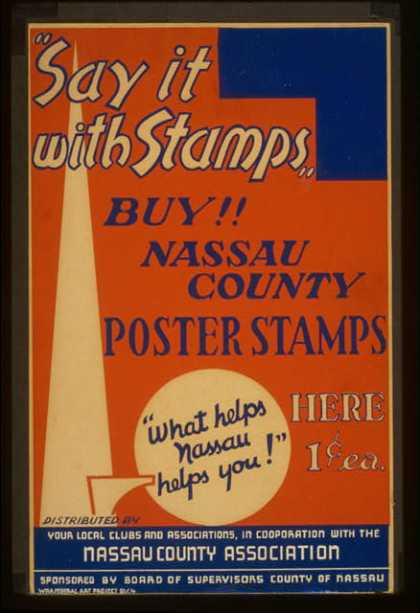 """Say it with stamps"" – Buy!! Nassau County poster stamps – ""What helps Nassau helps you!"" (1936)"