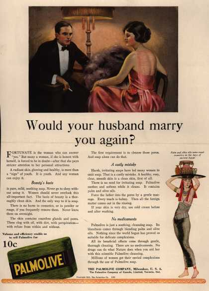 Palmolive Company&#8217;s Palmolive Soap &#8211; Would your husband marry you again? (1921)