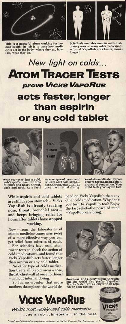 Vick Chemical Co.'s Vicks VapoRub – New light on colds... Atom Tracer Tests prove Vicks VapoRub acts faster, longer than aspirin or any cold tablet (1958)