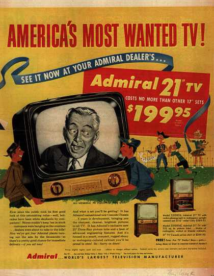 "Admiral Corporation's Admiral 21"" TV – America's Most Wanted TV! See it Now at Your Admiral Dealer's... Admiral 21"" TV (1953)"