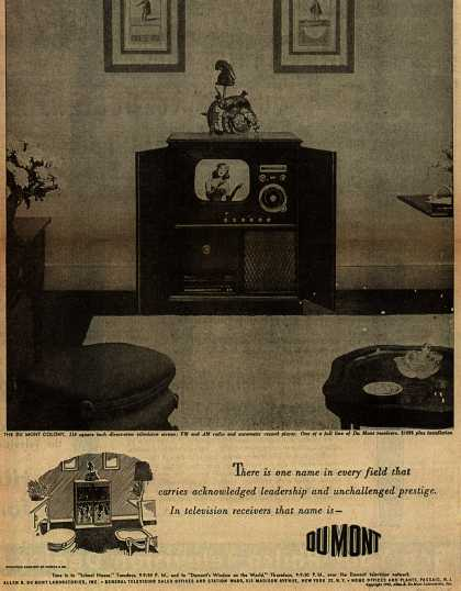 Allen B. DuMont Laboratorie's Television – There is one name in every field that carries acknowledged leadership and unchallenged prestige. In television receivers that name is DuMont. (1949)