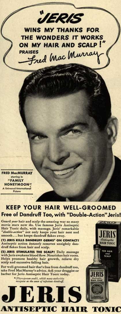 "Jeri's hair tonic – ""Jeris Wins My Thanks For The Wonders It Works On My Hair And Scalp!"" Praises Fred MacMurry (1949)"