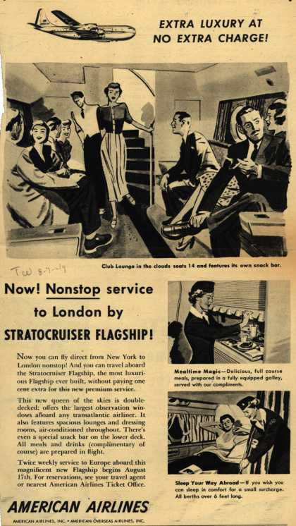 American Airline's Nonstop service to London – Extra Luxury At No Extra Charge! Now! Nonstop service to London by Stratocruiser Flagship (1949)