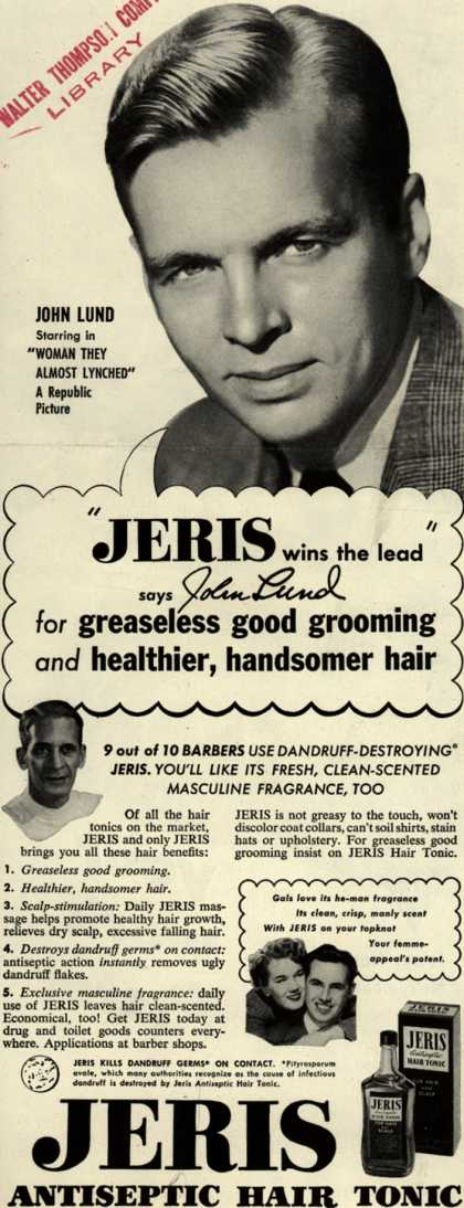 "Jeri's hair tonic – ""JERIS wins the lead"" says John Lund for greaseless good grooming and healthier, handsomer hair (1953)"