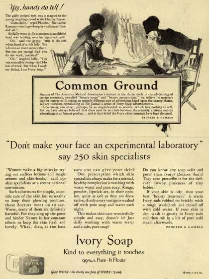 "Procter & Gamble Co.'s Ivory Soap – ""Don't make your face an experimental laboratory"" say 250 skin specialists (1929)"