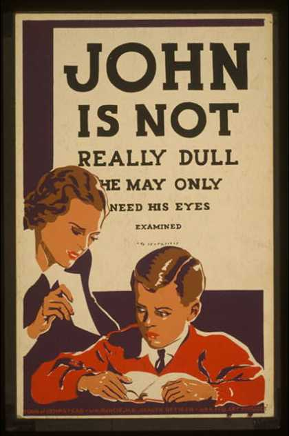 John is not really dull – he may only need his eyes examined. (1936)