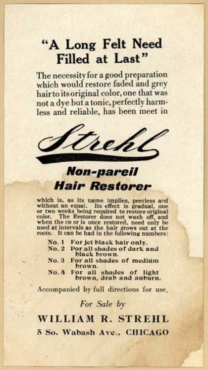 "Wm. R. Strehl's Strehl Non-pareil Hair Restorer – ""A Long Felt Need Filled at Last"""
