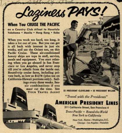 American President Lines – Lazyness Pays! When You Cruise The Pacific (1953)