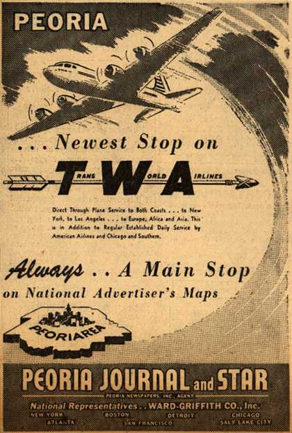 Trans World Airline's Peoria – Peoria. Newest Stop on TWA. (1947)